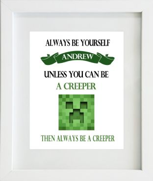 Personalised Be Yourself... Minecraft Creeper Print
